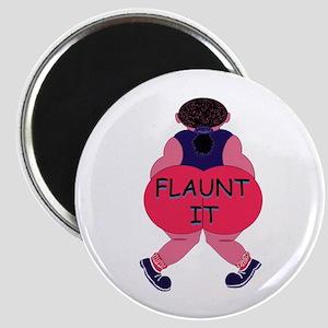 Flaunt It! Magnet