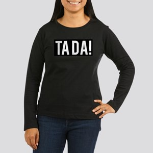 TA DA! Long Sleeve T-Shirt