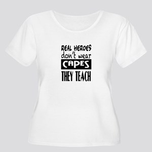 Real Heroes don't wear capes Plus Size T-Shirt
