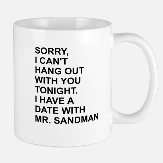 DATE WITH MR SANDMAN Mugs