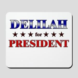 DELILAH for president Mousepad