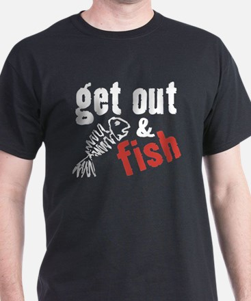 Get Out & Fish T-Shirt