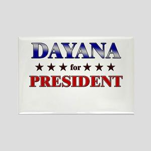 DAYANA for president Rectangle Magnet