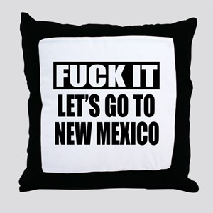 Let's Go To New Mexico Throw Pillow