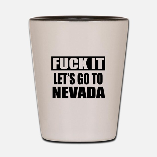 Let's Go To Nevada Shot Glass