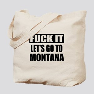Let's Go To Montana Tote Bag