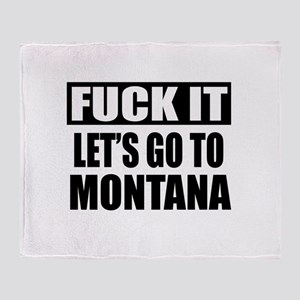 Let's Go To Montana Throw Blanket