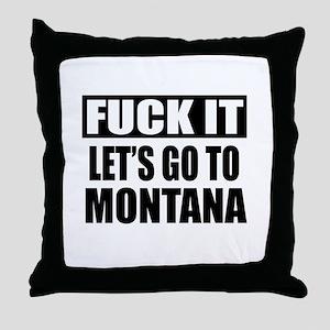 Let's Go To Montana Throw Pillow