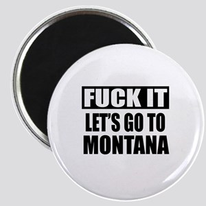 Let's Go To Montana Magnet