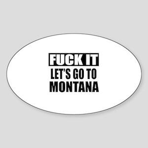 Let's Go To Montana Sticker (Oval)