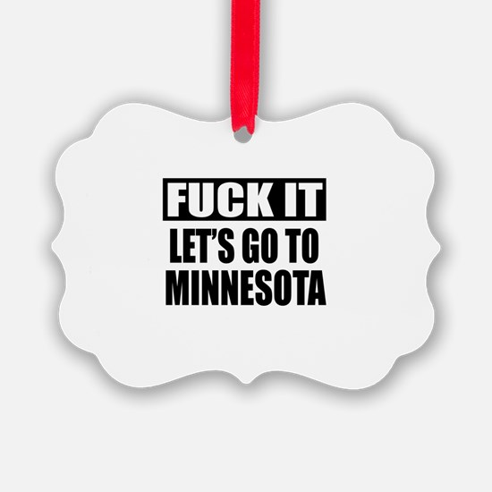 Let's Go To Minnesota Ornament