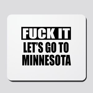 Let's Go To Minnesota Mousepad