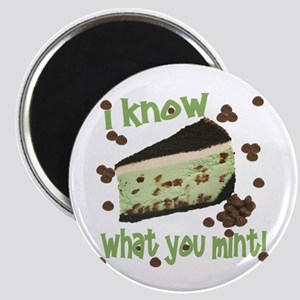 I Know What You Mint! Magnet