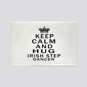 Keep calm and hug Irish Step danc Rectangle Magnet