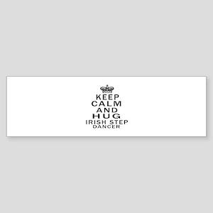 Keep calm and hug Irish Step danc Sticker (Bumper)