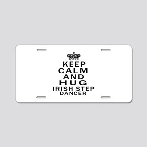 Keep calm and hug Irish Ste Aluminum License Plate