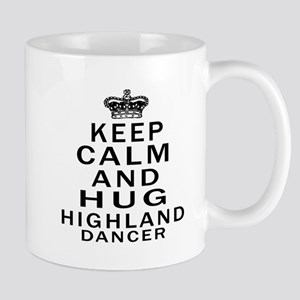 Keep calm and hug Highland dancer Mug