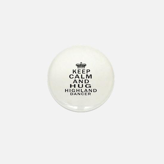Keep calm and hug Highland dancer Mini Button