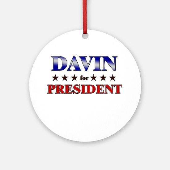 DAVIN for president Ornament (Round)