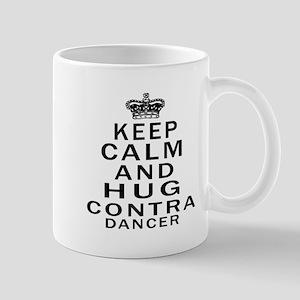 Keep calm and hug Contra dancer Mug