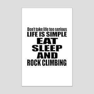 Life Is Eat Sleep And Rock Climb Mini Poster Print