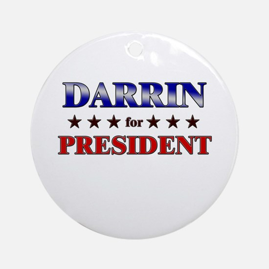 DARRIN for president Ornament (Round)