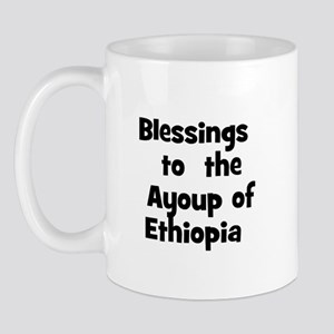 Blessings  to  the  Ayoup of  Mug