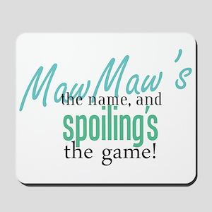 Maw Maw's the Name! Mousepad