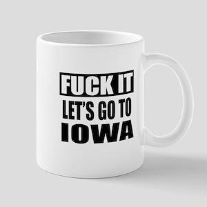 Let's Go To Iowa Mug