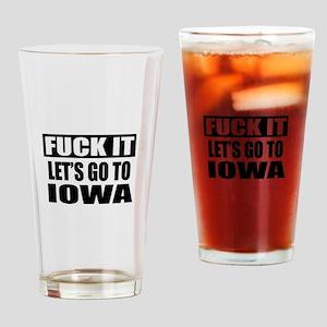 Let's Go To Iowa Drinking Glass