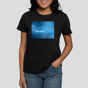Egocentric Women's Dark T-Shirt
