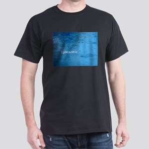 Egocentric Dark T-Shirt