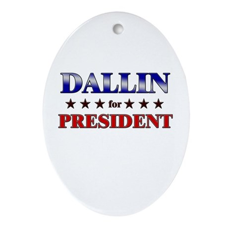 DALLIN for president Oval Ornament
