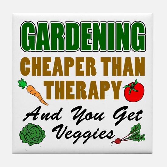 Gardening Cheaper Than Therapy Tile Coaster
