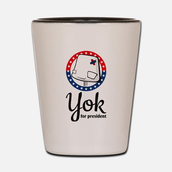 Yok - for president Shot Glass