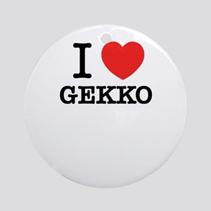 I Love GEKKO Round Ornament