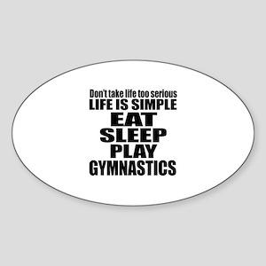 Life Is Eat Sleep And Gymnastics Sticker (Oval)