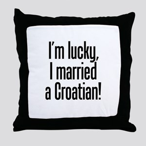 Married a Croatian Throw Pillow