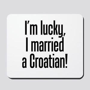Married a Croatian Mousepad