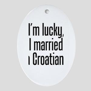 Married a Croatian Oval Ornament