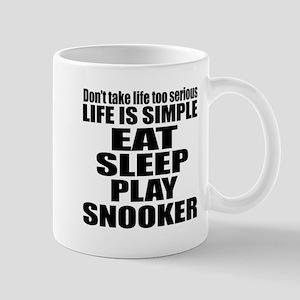 Life Is Eat Sleep And Snooker Mug
