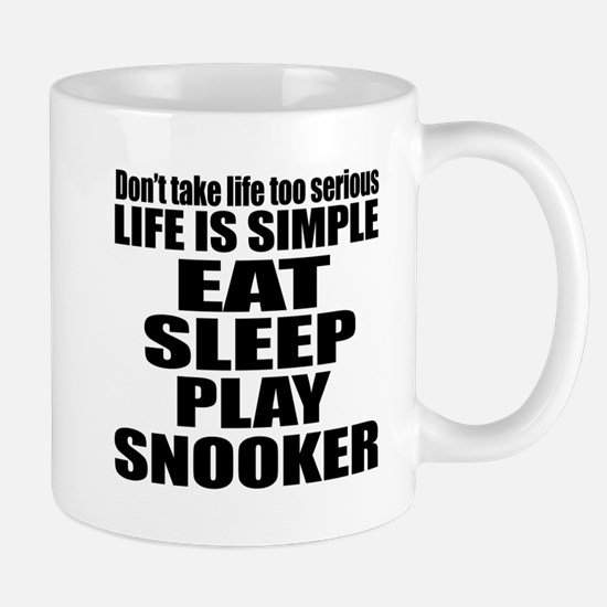Life Is Eat Sleep And Snooker Mug