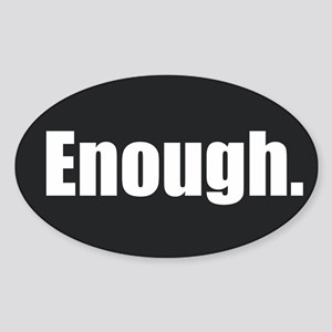 Enough. Sticker