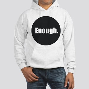 Enough. Hooded Sweatshirt