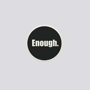 Enough. Mini Button