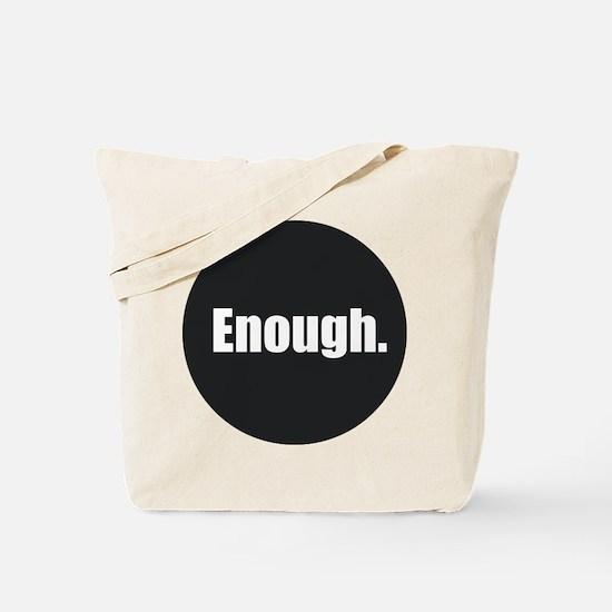 Enough. Tote Bag