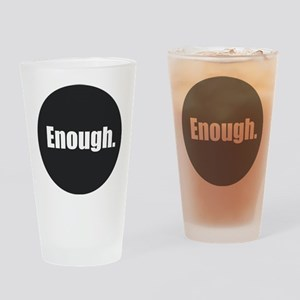 Enough. Drinking Glass