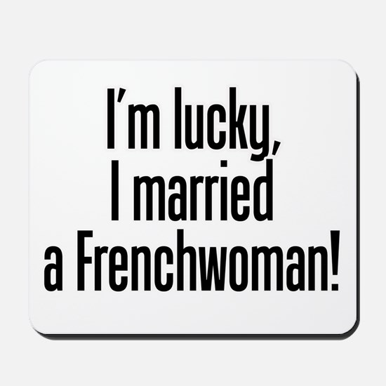 Married a Frenchwoman Mousepad