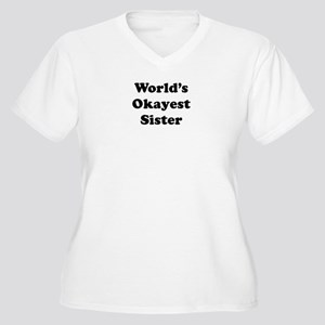 World's Okayest Sister Plus Size T-Shirt