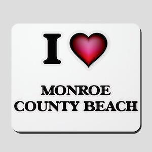 I love Monroe County Beach Florida Mousepad